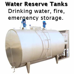 Water reserve tanks for drinking water, fire, and emergency storage.